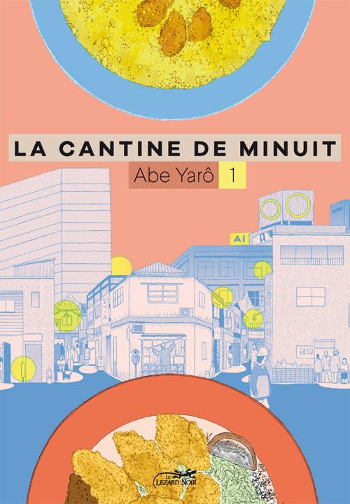 Le Lézard Noir / Yaro Abe, La Cantine de Minuit vol.1 / Draft